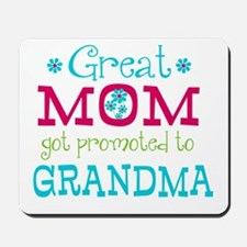 Great Mom Promoted to Grandma Mousepad