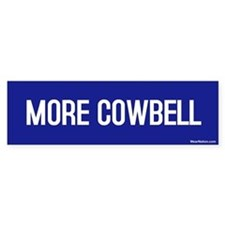 More Cowbell Bumper Bumper Stickers