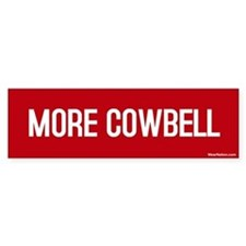 More Cowbell Bumper Bumper Sticker