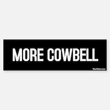 More Cowbell Bumper Bumper Bumper Sticker