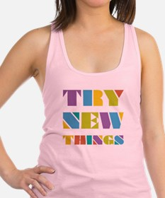 Try New Things Racerback Tank Top