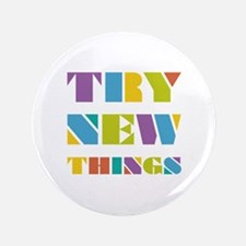"""Try New Things 3.5"""" Button"""