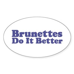 Brunettes Do It Better Oval Decal