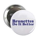 Brunettes Do It Better Button