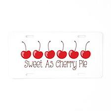 Sweet As Cherry Pie Aluminum License Plate