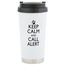Keep Calm and Call Alert Travel Mug