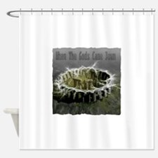 When The Gods Came Down Shower Curtain