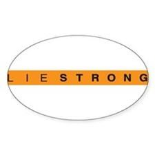Lie Strong Decal