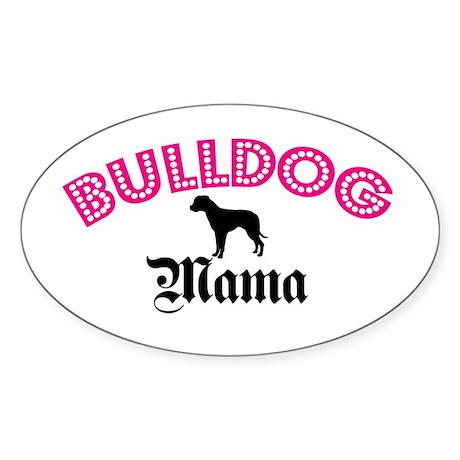 A Bulldog Mama Oval Sticker