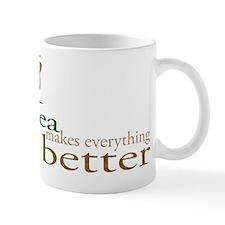 Tea Makes Everything Better Mug