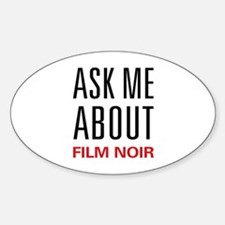 Ask Me About Film Noir Oval Decal