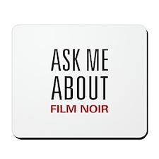 Ask Me About Film Noir Mousepad