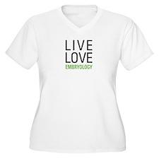Live Love Embryol T-Shirt