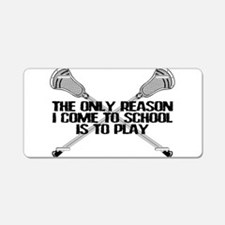 Lacrosse Only Reason Aluminum License Plate