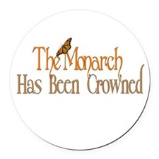 The Monarch has been Crowned Round Car Magnet