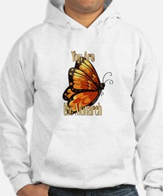 You are the Monarch Hoodie