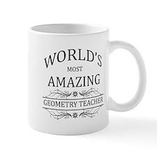 World's Most Amazing Geometry Teacher Mug