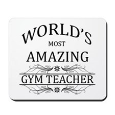 World's Most Amazing Gym Teacher Mousepad