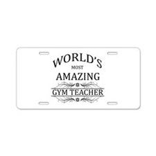 World's Most Amazing Gym Te Aluminum License Plate