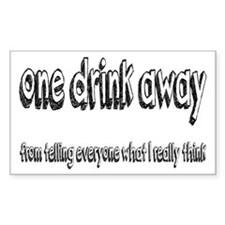 One Drink Away Adult Humor Decal