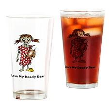 I Love My Deady Bear Drinking Glass