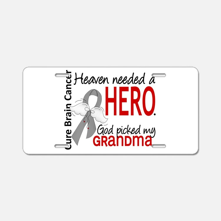 Brain Cancer Heaven Needed Aluminum License Plate
