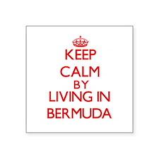 Keep Calm by living in Bermuda Sticker