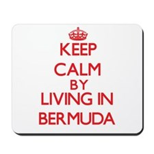 Keep Calm by living in Bermuda Mousepad