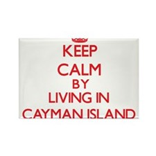Keep Calm by living in Cayman Island Magnets