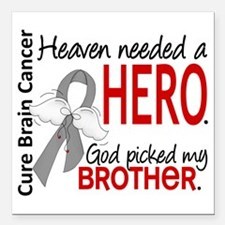 "Brain Cancer Heaven Need Square Car Magnet 3"" x 3"""