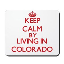 Keep Calm by living in Colorado Mousepad