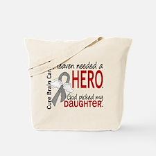 Brain Cancer Heaven Needed Hero 1.1 Tote Bag