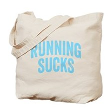 Running Sucks Tote Bag