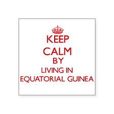 Keep Calm by living in Equatorial Guinea Sticker