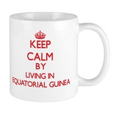 Keep Calm by living in Equatorial Guinea Mugs