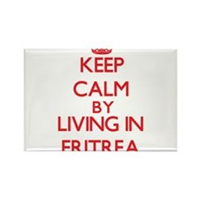 Keep Calm by living in Eritrea Magnets
