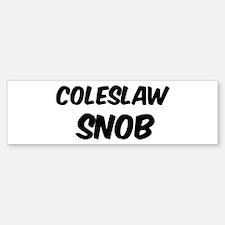 Coleslaw Bumper Bumper Bumper Sticker