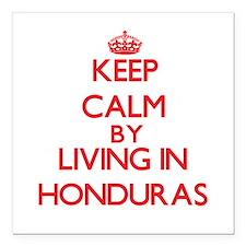 Keep Calm by living in Honduras Square Car Magnet