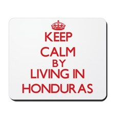 Keep Calm by living in Honduras Mousepad