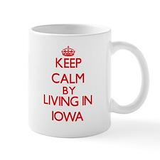 Keep Calm by living in Iowa Mugs