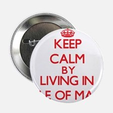 """Keep Calm by living in Isle Of Man 2.25"""" Button"""