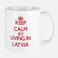 Keep Calm by living in Latvia Mugs