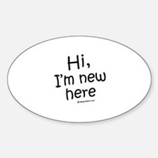 Hi, I'm new here / Baby Humor Oval Decal