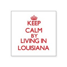 Keep Calm by living in Louisiana Sticker