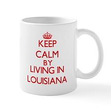 Keep Calm by living in Louisiana Mugs