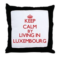 Keep Calm by living in Luxembourg Throw Pillow
