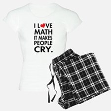 I Love Math, It Makes People Cry Pajamas