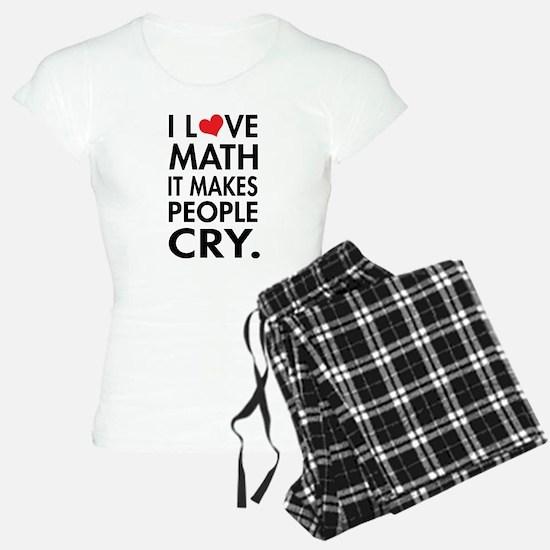 I Love Math, It Makes People Cry Pajamas