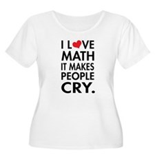 I Love Math, It Makes People Cry Plus Size T-Shirt