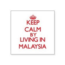 Keep Calm by living in Malaysia Sticker